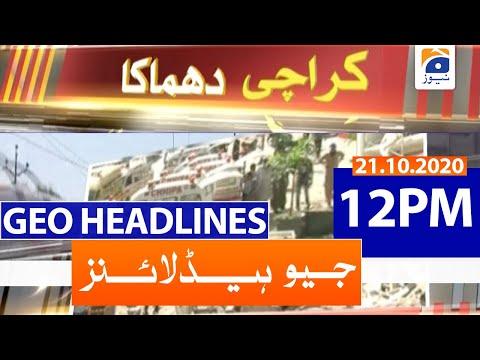 Geo Headlines 12 PM | 21st October 2020