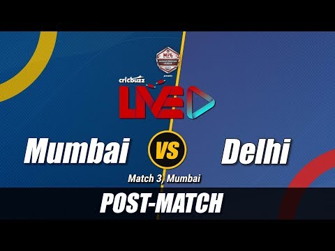 Cricbuzz LIVE: Match 3, Mumbai v Delhi, Post-match show