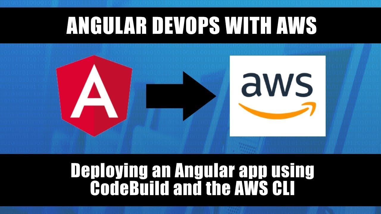 AWS - Deploying an Angular app using CodeBuild and the AWS CLI