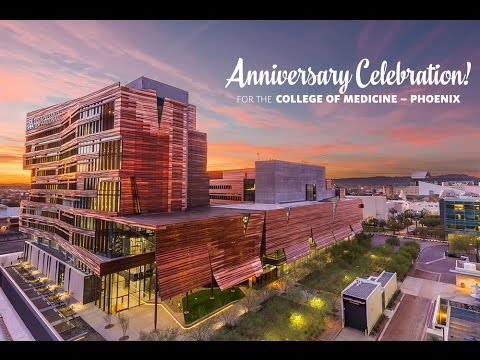 University of Arizona College of Medicine - Phoenix Celebrates 10 Years!