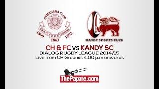CH & FC vs Kandy SC - Dialog Rugby League 2014/15