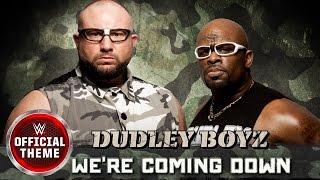 Dudley Boyz - We're Coming Down (Entrance Theme)