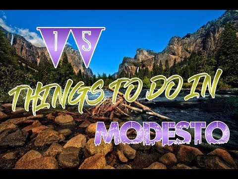 Top 15 Things To Do In Modesto, California