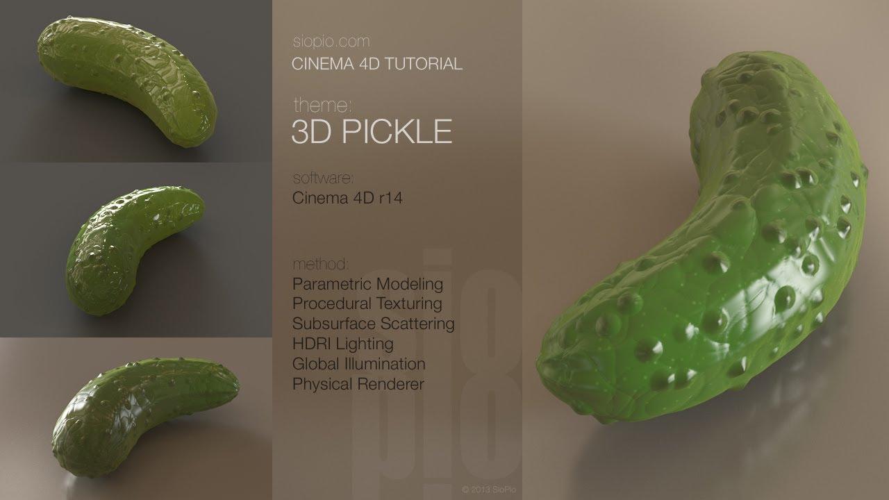 Cinema 4d Tutorial 3d Pickle Youtube
