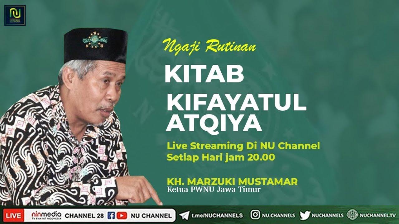 🔴(LIVE) Ngaos Kitab Kifayatul Atqiya Bersama KH. MARZUQI MUSTAMAR #18