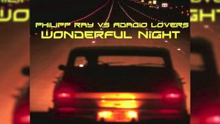 Philipp Ray Vs. Adagio Lovers - Wonderful Night (M&Ace Remix) // GOOD SOURCE //