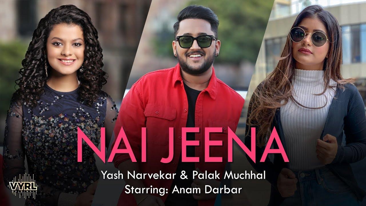 Download Nai Jeena - Yash Narvekar | Palak M | Anam Darbar | Kunaal V | Denny | Amaal Mallik