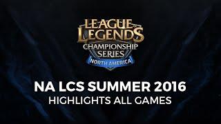 tsm vs nv nrg vs tl fox vs clg c9 vs p1 week 8 highlights na lcs summer 2016