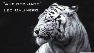 Repeat youtube video Auf der Jagd - Leo Calimero