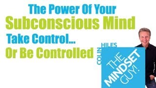 The Power Of Your Subconscious Mind (Take Control or Be Controlled)