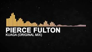 Pierce Fulton - Kuaga (Original Mix)