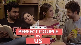 FilterCopy | Perfect Couple VS Us | Ft. Kartik Aaryan, Sara Ali Khan, Viraj Ghelani and Vidushi Gaur