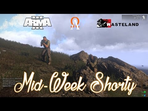 ArmA 3 Wasteland - Mid Week shorty
