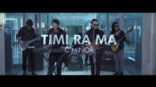Timi ra ma | C MINOR | Official Music Video