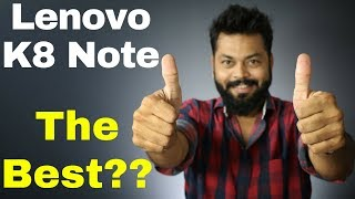 LENOVO K8 NOTE - IS IT THE BEST