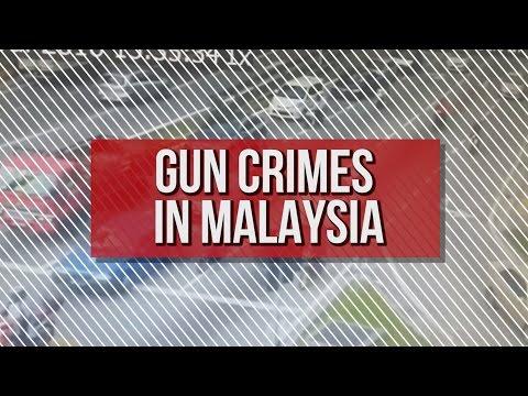 Gun Crimes In Malaysia [HEADLINES]