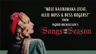Ingrid Michaelson - Mele Kalikimaka (Feat. Allie Moss & Bess Rogers)