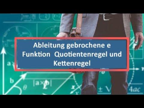 Ableitung gebrochene e Funktion Quotientenregel und Kettenregel ...