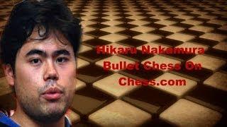 ♚ Hikaru Nakamura Unbelievable Bullet Chess On Chess.com Part 11