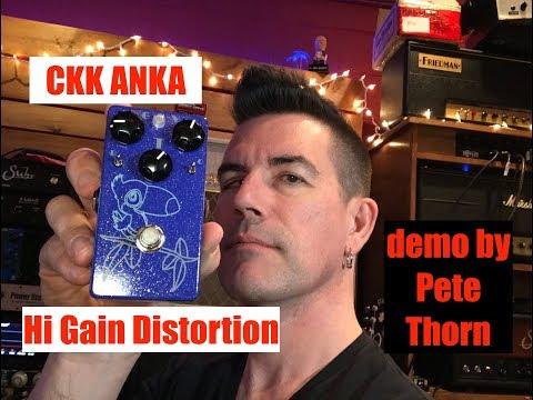 CKK ANKA Hi Gain Distortion, demo by Pete Thorn