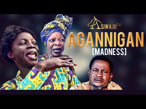 Download AGANNIGAN (MADNESS)   LATEST YORUBA MOVIE 2019, STARRING IYA GBONKAN, TAOFEEK DIGBOLUJA, ATORI