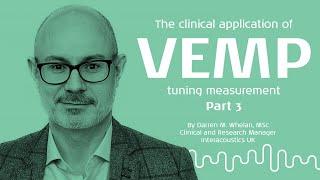 VEMP: Integrating VEMP tuning in the vestibular assessment - Part 3/3