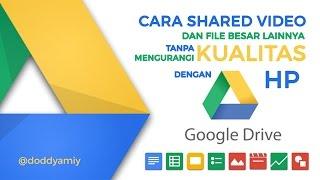 Cara Share Video di Google Drive - Jarak Jauh Ke Sahabat   UJS tv pariwisata