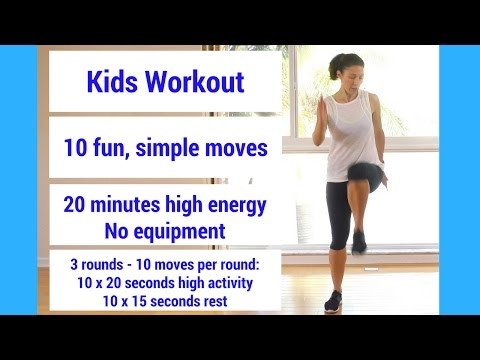 Kids Workout: 20 minutes of fun, simple, high energy moves