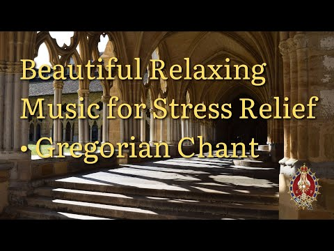 Beautiful Relaxing Music for Stress Relief • Gregorian Chant | Heralds of the Gospel