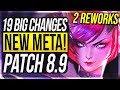 NEW META & 2 REWORKS! 19 BIG CHANGES & NEW OP CHAMPS Patch 8.9 - League of Legends