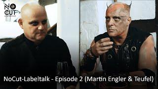 NoCut - Labeltalk - Martin Engler und Teufel (Tanzwut)