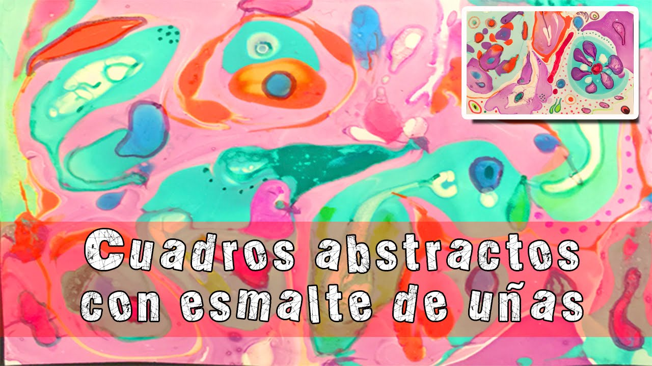 Cuadros abstractos con esmalte de u as youtube for Imagenes de cuadros abstractos para imprimir