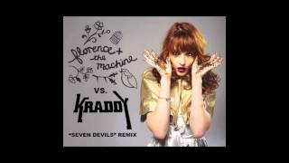 "Kraddy vs. Florence & The Machine - ""Seven Devils"" Remix"