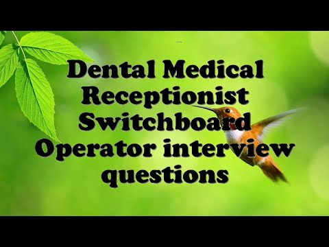 Dental Medical Receptionist Switchboard Operator Interview Questions