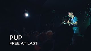 PUP | Free At Last | First Play Live Final