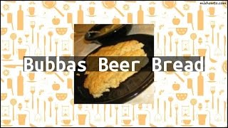 Recipe Bubbas Beer Bread
