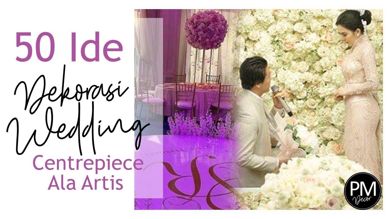 50 Ide Centrepiece untuk Meja - Table Setting Pernikahan ala Artis