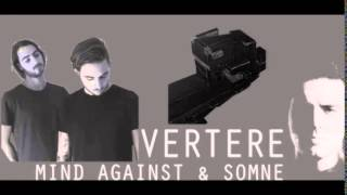 Mind Against & Somne - Vertere (Original Mix)