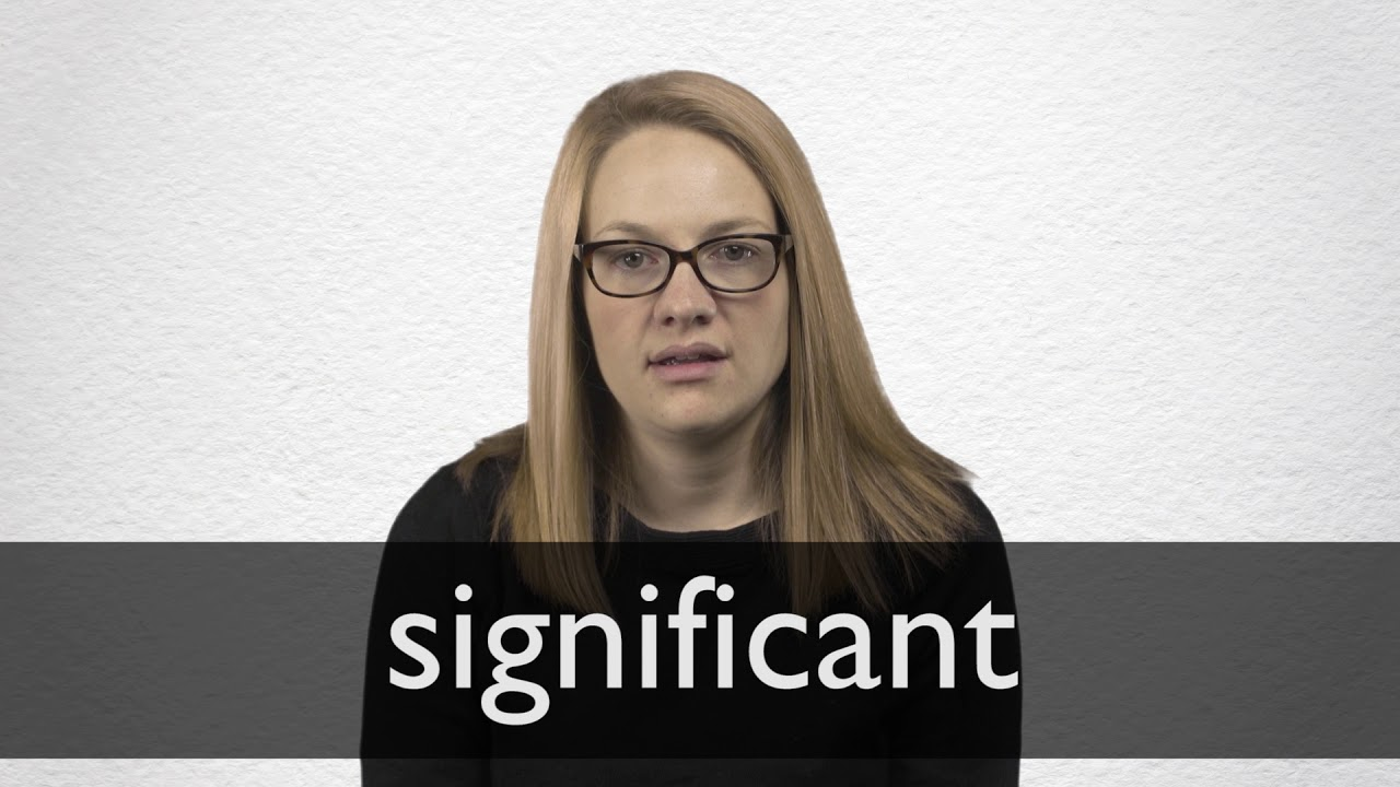 How to pronounce SIGNIFICANT in British English