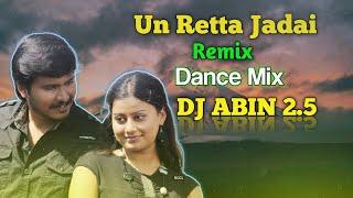 Un Retta Jadai Remix | Dance Mix | DJ ABIN 2.5 | Tamil DJ Songs | I am Abin