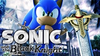 SONIC AND THE BLACK KNIGHT ★ Let