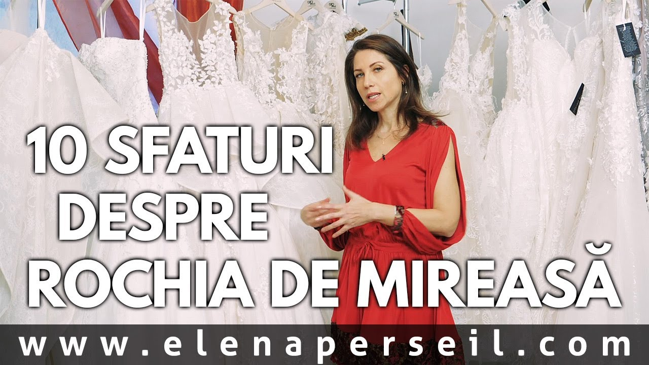 10 sfaturi despre rochia de mireasa Elena Perseil.