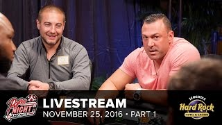Livestream | $100/200 High Roller | 11-25-16 | Part 1 of 2 | Seminole Hard Rock - Hollywood, FL