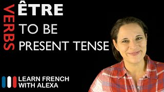 Être (to be) — Present Tense (French verbs conjugated by Learn French With Alexa)
