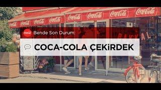 BENDE SON DURUM: COCA-COLA ÇEKİRDEK #TadınıÇıkar