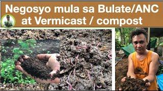 Gusto mo ng patok na Negosyo? Subukan ang Bulate at Vermicast / compost mula sa 'The Worm Prince'