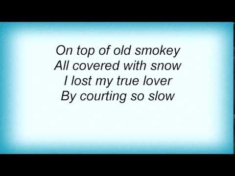Abba - On Top Of Old Smokey Lyrics