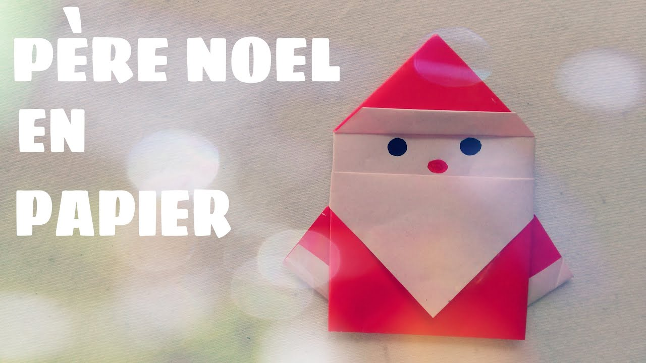 Comment faire un p re no l en papier p re no l en origami youtube - Papier origami noel ...