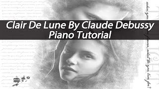 Clair De Lune Piano Tutorial - From Twilight SoundTrack - By Claude Debussy