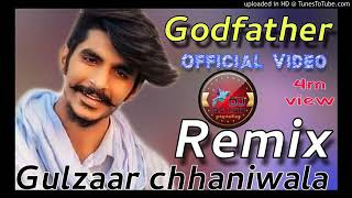 Godfather (full Remix)gulzar channiwala mp3 song